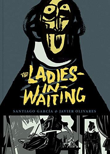 The Ladies-In-Waiting: Santiago Garcia