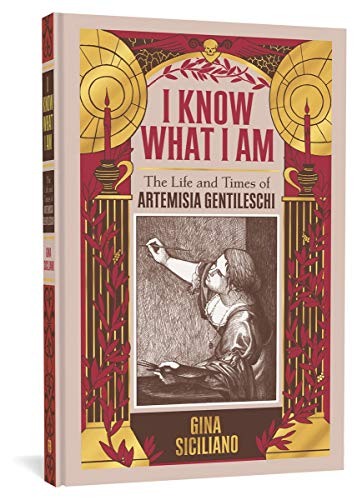 9781683962113: I Know What I Am: The Life and Times of Artemisia Gentileschi
