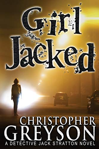 9781683990208: Girl Jacked (Detective Jack Stratton Mystery)