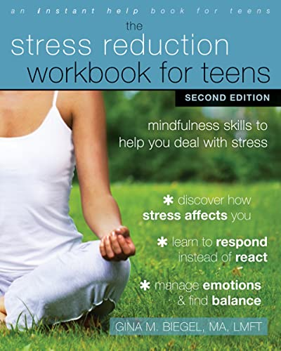 9781684030187: Stress Reduction Workbook for Teens, 2nd Edition: Mindfulness Skills to Help You Deal with Stress (An Instant Help Book for Teens)