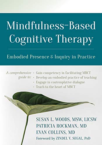 9781684031504: Mindfulness-Based Cognitive Therapy: Embodied Presence and Inquiry in Practice