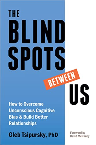 Book Cover: The Blindspots Between Us: How to Overcome Unconscious Cognitive Bias and Build Better Relationships