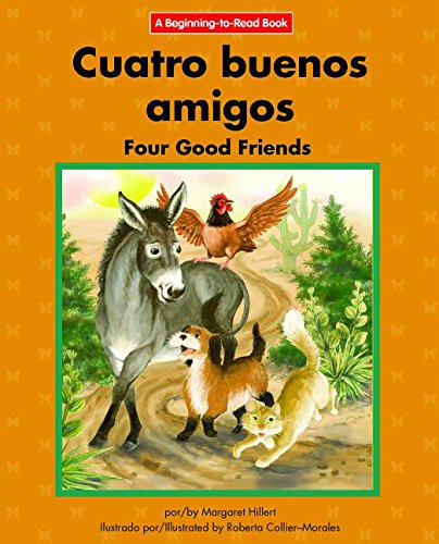 Cuatro Buenos Amigos/Four Good Friends (Paperback): Margaret Hillert