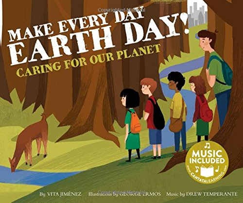 Make Every Day Earth Day!: Caring for: Jimenez, Vita