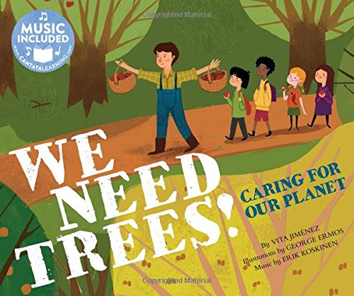 We Need Trees!: Caring for our Planet: Jimenez, Vita