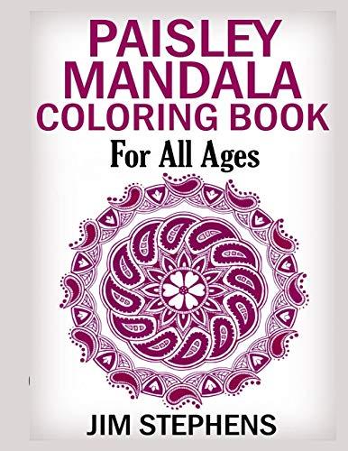 Paisley Mandala Coloring Book: For All Ages: Jim Stephens