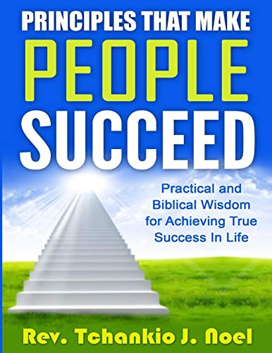 9781684110544: Principles That Make People Succeed: Practical and Biblical Wisdom for Achieving True Success in Life