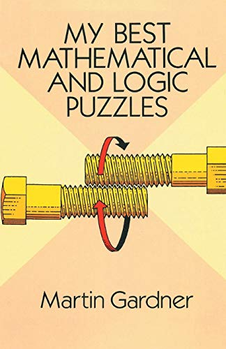 9781684113729: My Best Mathematical and Logic Puzzles