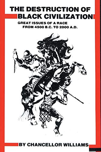 9781684115303: Destruction of Black Civilization: Great Issues of a Race from 4500 B.C. to 2000 A.D.