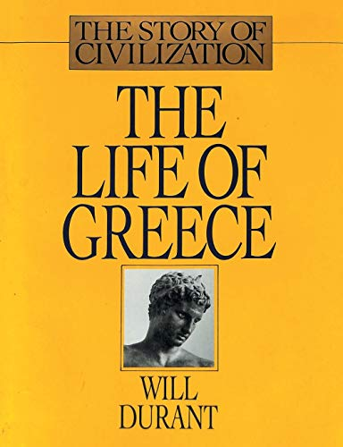 9781684115556: The Life of Greece: The Story of Civilization, Volume II