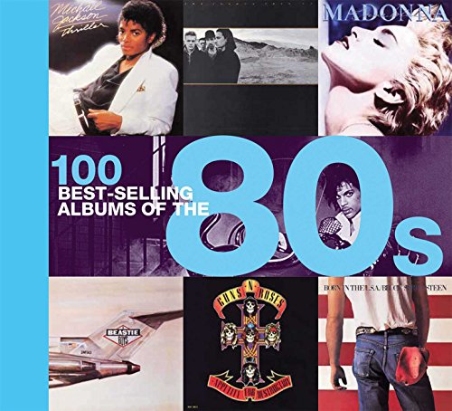 100 Best-selling Albums of the 80s: Dodd, Peter, Cawthorne,