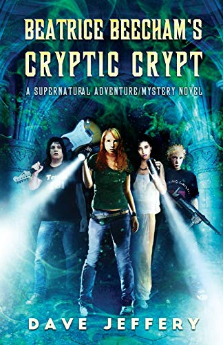 9781684187522: Beatrice Beecham's Cryptic Crypt: A Supernatural Adventure/Mystery Novel