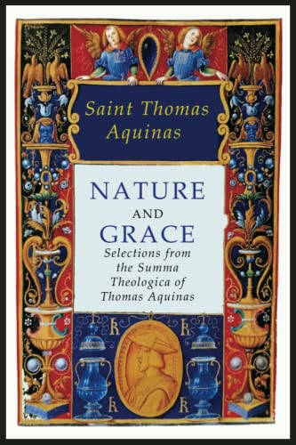 9781684220281: Nature and Grace: Selections from the Summa Theologica of Thomas Aquinas
