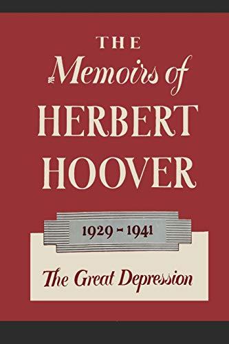 The Memoirs of Herbert Hoover: The Great: Hoover, Herbert