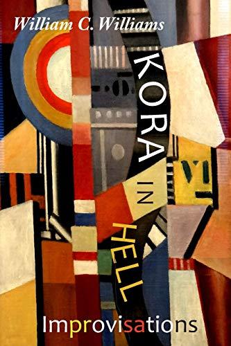 Kora in Hell: Improvisations (Paperback): William Carlos Williams