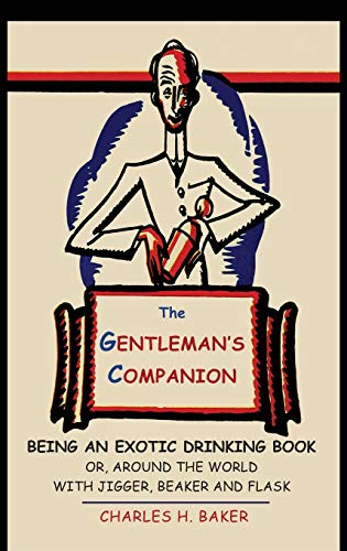 9781684221295: The Gentleman's Companion: Being an Exotic Drinking Book Or, Around the World with Jigger, Beaker and Flask