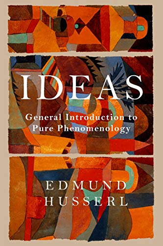 Ideas: General Introduction to Pure Phenomenology: Husserl, Edmund