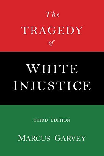 The Tragedy of White Justice: Garvey, Marcus