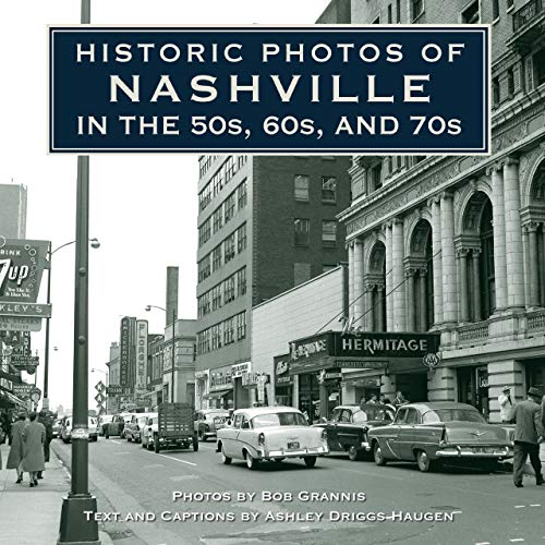 9781684420933: Historic Photos of Nashville in the 50s, 60s, and 70s