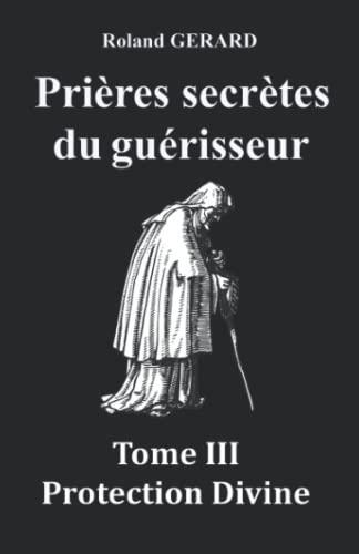 9781686079504: Prières secrètes du guérisseur: Tome III Protection Divine