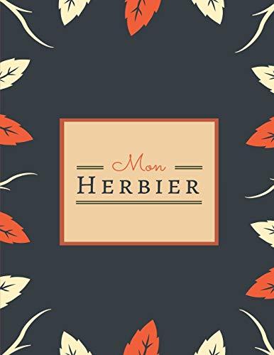 Mon Herbier: Journal pour collection de feuilles: Creations, Herboriste