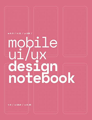 9781686511691: Mobile UI/UX Design Notebook: (Pink) User Interface & User Experience Design Sketchbook for App Designers and Developers - 8.5 x 11 / 120 Pages / Dot Grid