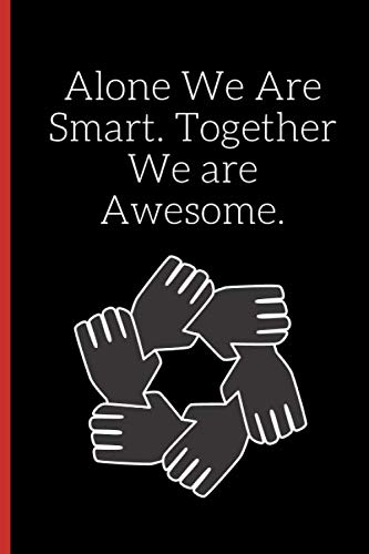 9781686565809: Alone We Are Smart. Together We are Awesome.: Notebook 120 pages Journal Blank lined gift for team work coworker gift