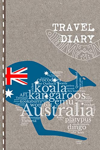 9781687068903: Travel Diary: Australia Journal to Write in - Farewell, Welcome or Emigrating Gift Book for Students, Aupair, Colleagues - Notebook for the Semester ... With Checklists, Dot Grid Paper 6x9, A5