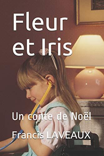9781687192097: Fleur et Iris: Un conte de Noël