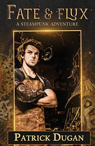 9781687596338: Fate & Flux: A Steampunk Adventure