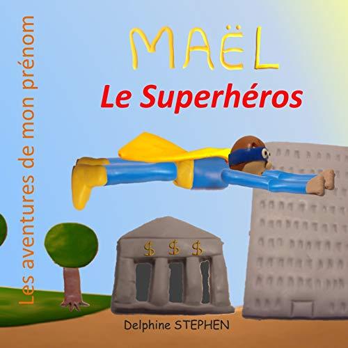 9781687751072: Maël le Superhéros: Les aventures de mon prénom