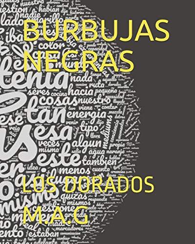 Burbujas Negras: Los Dorados (Paperback): M A G