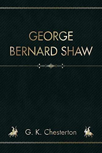 George Bernard Shaw: Chesterton, G. K.