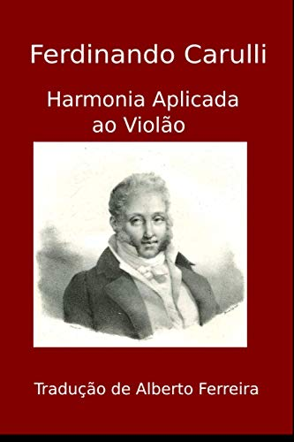 Harmonia Aplicada ao Violao (Paperback): Ferdinando Carulli