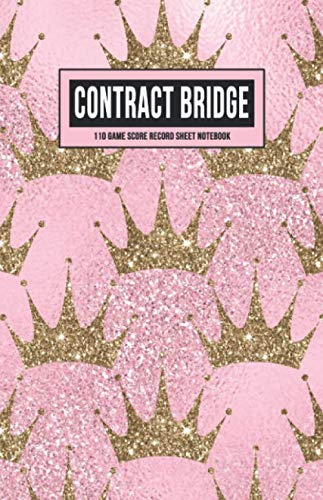 9781688754256: Contract Bridge 110 Game Score Record Sheet Notebook: Rubber Bridge Scoring Pad Journal with Score Keeper Rules on Back Cover (Pink Glitter Crowns)