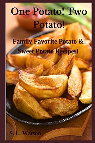 9781688782648: One Potato! Two Potato!: Family Favorite Potato & Sweet Potato Recipes!: 17 (Southern Cooking Recipes)