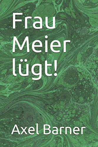 Frau Meier lügt! (German Edition): Barner, Axel
