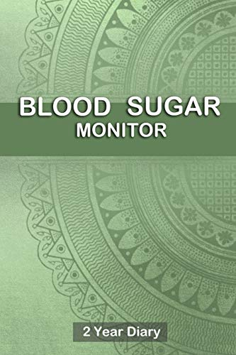 9781689555289: Blood Sugar Monitor: Professional Glucose Monitoring Logbook - Record Blood Sugar Levels (Before & After) - 2 Year Diary