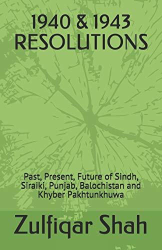 1940 & 1943 Resolutions: Past, Present, Future: Zulfiqar Shah