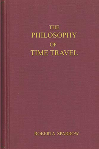 9781690174172: The Philosophy of Time Travel: An 88 page journal for those of us trying to figure out the Primary & Tangent Universes