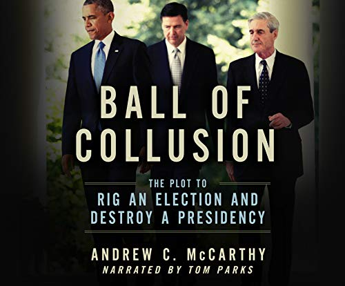 Stock image for Ball of Collusion: The Plot to Rig an Election and Destroy a Presidency for sale by Housing Works Online Bookstore