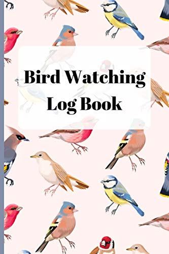9781690607823: Bird Watching Log Book: Track Your Sightings With This Bird Record Notebook + Table Of Contents + Space For Your Photos and Sketch