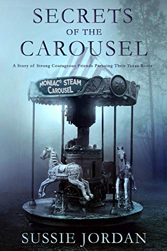 9781690812975: Secrets of the Carousel: A Story of Strong Courageous Friends Pursuing Their Texas Roots (Gristmill Trilogy)