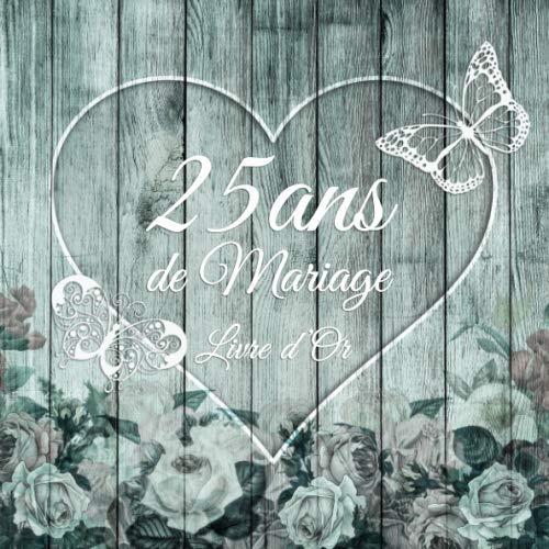 9781691382361: 25 ans de Mariage: Un beau livre d'or et album pour 25 ans de Mariage - Le Noces d'Argent - 100 pages pour les félicitations écrites - Thème: Décor bois