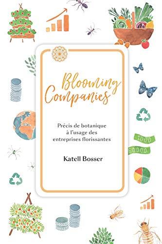 9781691589050: Blooming Companies : Précis de botanique à l'usage des entreprises florissantes