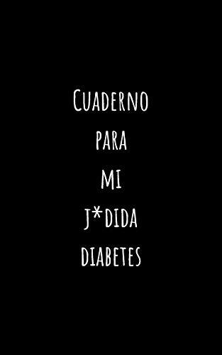 9781691594924: Cuaderno para mi j*dida diabetes: Registra Todas las Medidas de Azúcar| Cuaderno de Control de Diabetes | Regalo Útil para Diabéticos | 110 Páginas | Tamaño Pequeño 12.7 x 20.32cm