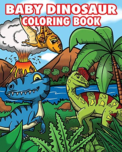 9781691740161: Baby Dinosaur Coloring Book: Adorable Baby Dinosaur Coloring Book for Kids Ages 4-8 : Makes a Great Gift for Boys and Girls who Love Dinosaurs