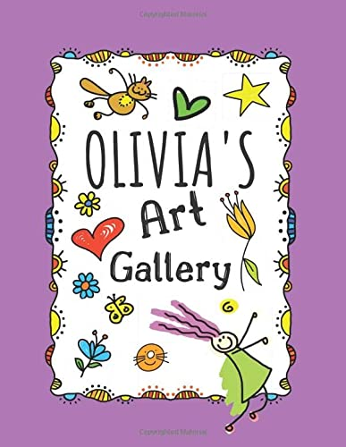 9781692017354: Olivia's Art Gallery: Cute Personalized Sketchbook for Girls: 100+ Large Pages for Drawing, Sketching and Doodling