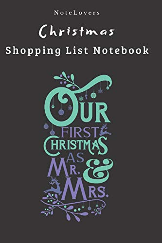 9781692316181: Our First Christmas As Mr. & Mrs - Christmas Shopping List Notebook: Shopping List, Holiday Party Organizer, Plan Gifts, Cards & More