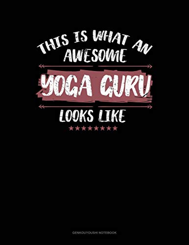 9781692353247: This Is What An Awesome Yoga Guru Looks Like: Genkouyoushi Notebook: 295